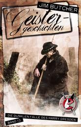 Geistergeschichten - Die dunklen Fälle des Harry Dresden 13