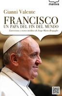 Gianni Valente: Francisco, un papa del fin del mundo
