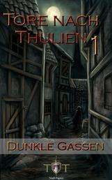 Die Tore nach Thulien - 1. Episode - Dunkle Gassen - Wilderland