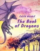 Edith Nesbit: The Book of Dragons (Edith Nesbit Classics)