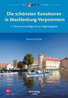 Manfred Schröder: Die schönsten Kanutouren in Mecklenburg-Vorpommern