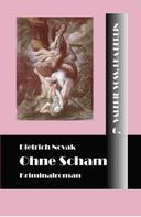 Dietrich Novak: Ohne Scham