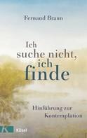 Fernand Braun: Ich suche nicht, ich finde ★★★★★