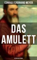Conrad Ferdinand Meyer: Das Amulett: Historischer Roman