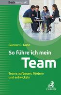 Gunnar C. Kunz: So führe ich mein Team ★★★