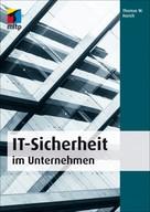 Thomas W. Harich: IT-Sicherheit im Unternehmen