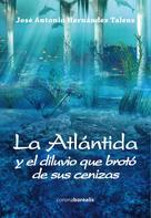 José Antonio Hernández Talens: La Atlántida y el diluvio que brotó de sus cenizas
