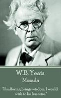 William Butler Yeats: Mosada