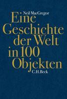Neil MacGregor: Eine Geschichte der Welt in 100 Objekten ★★★★