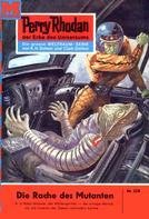 William Voltz: Perry Rhodan 228: Die Rache des Mutanten ★★★★★