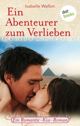 Ein Abenteurer zum Verlieben - Ein Romantic-Kiss-Roman - Band 23