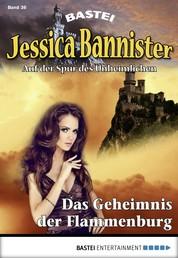 Jessica Bannister - Folge 036 - Das Geheimnis der Flammenburg