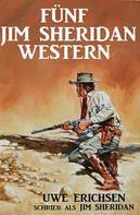 Uwe Erichsen: Fünf Jim Sheridan Western