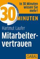 Hartmut Laufer: 30 Minuten Mitarbeitervertrauen