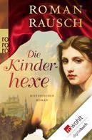 Roman Rausch: Die Kinderhexe ★★★★