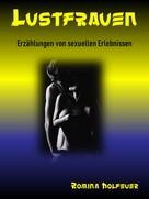 Romina Holfeuer: Lustfrauen