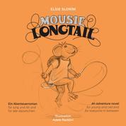 Mousie Longtail - Ein Abenteurerroman für Jung und Alt und für alle dazwischen