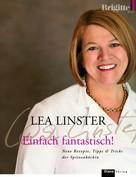 Lea Linster: Einfach fantastisch! ★★★★
