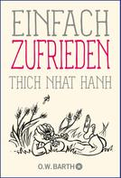 Thich Nhat Hanh: Einfach zufrieden