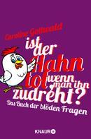 Caroline Gottwald: Ist der Hahn tot, wenn man ihn zudreht? ★★
