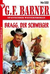 G.F. Barner 122 – Western - Bragg, der Schweiger