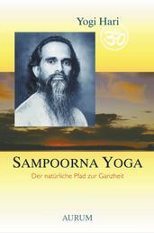 Sampoorna Yoga - Der natürliche Pfad zur Ganzheit