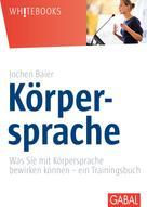 Jochen Baier: Körpersprache ★★★