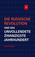 David North: Die Russische Revolution und das unvollendete Zwanzigste Jahrhundert ★★★