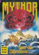 Peter Terrid: Mythor 163: Spur der Alpträume