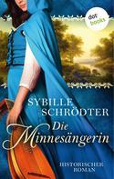 Sybille Schrödter: Die Minnesängerin ★★★