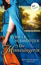 Die Minnesängerin - Historischer Roman