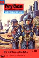 William Voltz: Perry Rhodan 338: Die stählerne Zitadelle ★★★★