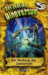 Das geheime Dinoversum (Band 16) - Der Raubzug des Coelophysis