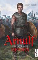 Robert Focken: Arnulf. Die Axt der Hessen ★★★★