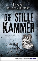 Die stille Kammer - Psychothriller