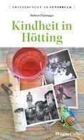 Hubert Flattinger: Kindheit in Hötting