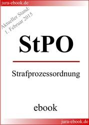 StPO - Strafprozessordnung - Aktueller Stand: 1. Februar 2015 - E-Book