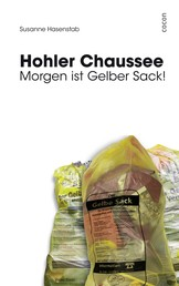 Hohler Chaussee - Morgen ist Gelber Sack!