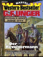 G. F. Unger Western-Bestseller 2522 - Der Revolvermann