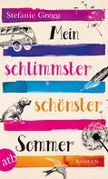 Stefanie Gregg: Mein schlimmster schönster Sommer ★★★★★