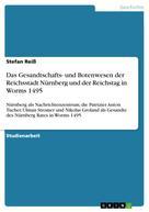 Stefan Reiß: Das Gesandtschafts- und Botenwesen der Reichsstadt Nürnberg und der Reichstag in Worms 1495
