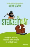 Arthur De Vany: Die Steinzeit-Diät ★★★★