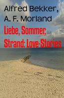 Alfred Bekker: Liebe, Sommer, Strand: Love-Stories