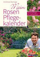 Andreas Barlage: Mein Rosenpflegekalender ★★★★