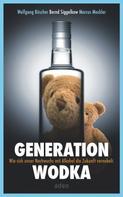 Wolfgang Büscher: Generation Wodka