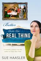 Sue Haasler: Better Than the Real Thing