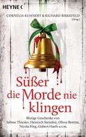 Cornelia Kuhnert: Süßer die Morde nie klingen ★★★★