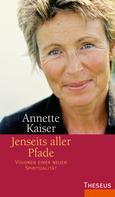 Annette Kaiser: Jenseits aller Pfade ★★★★★