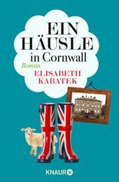 Ein Häusle in Cornwall - Roman