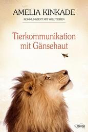 Tierkommunikation mit Gänsehaut - Amelia Kinkade kommuniziert mit Wildtieren